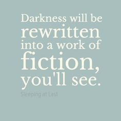darkness will be rewritten into a work of fiction - Google Search