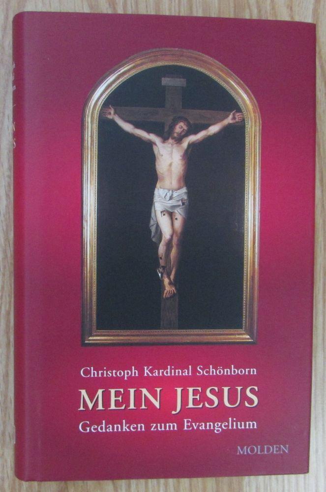 Mein Jesus * Gedanken zum Evangelium * Christoph Schönborn Molden 2002