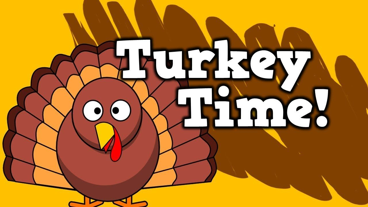 Turkey Time Thanksgiving Song For Kids Youtube