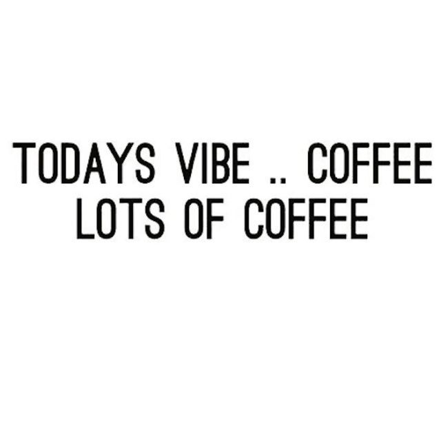 15 Coffee Quotes That'll Get You Through Your To Do List
