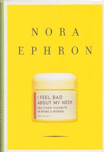 RIP Nora Ephron! I Feel Bad About My Neck by Nora Ephron - fantastically humorous look at life, being a woman and aging. I recommend listening to the audio version and Nora narrates.