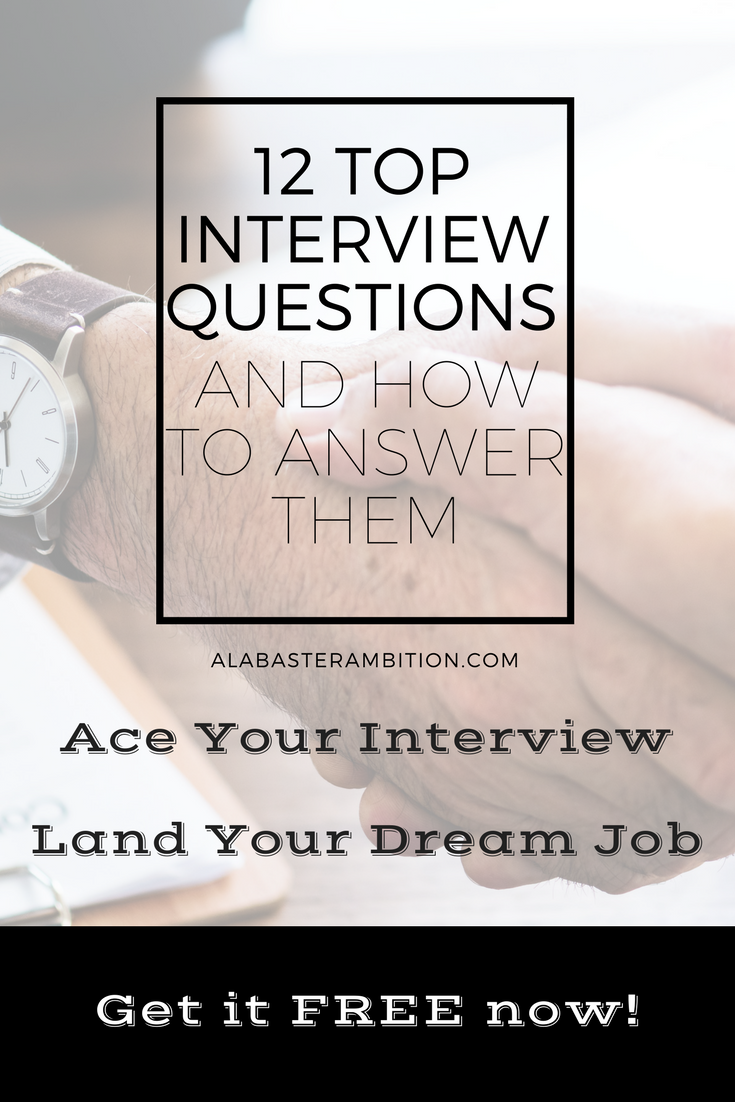 12 Top Interview Questions What Interviewers Are Looking For With Each Question And How To Answer Them Career