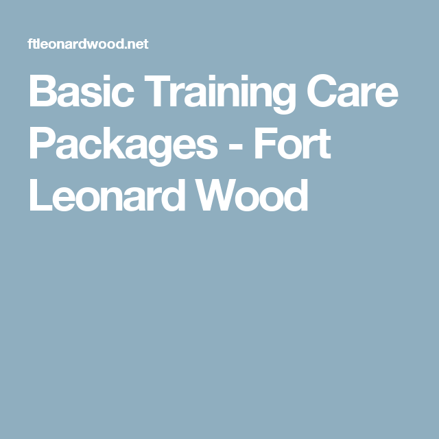 Basic Training Care Packages - Fort Leonard Wood | My Army