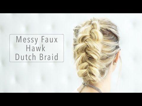 Messy Faux Hawk Dutch Braid You Hairstyles Short Hairhairstyles