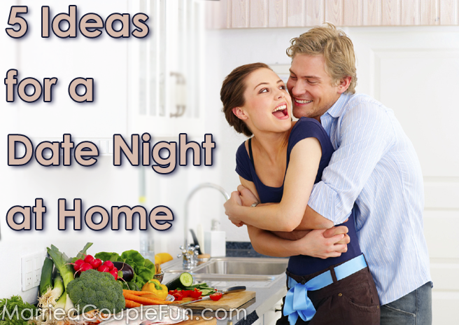 5 ideas for a date night at home married couple fun for mike