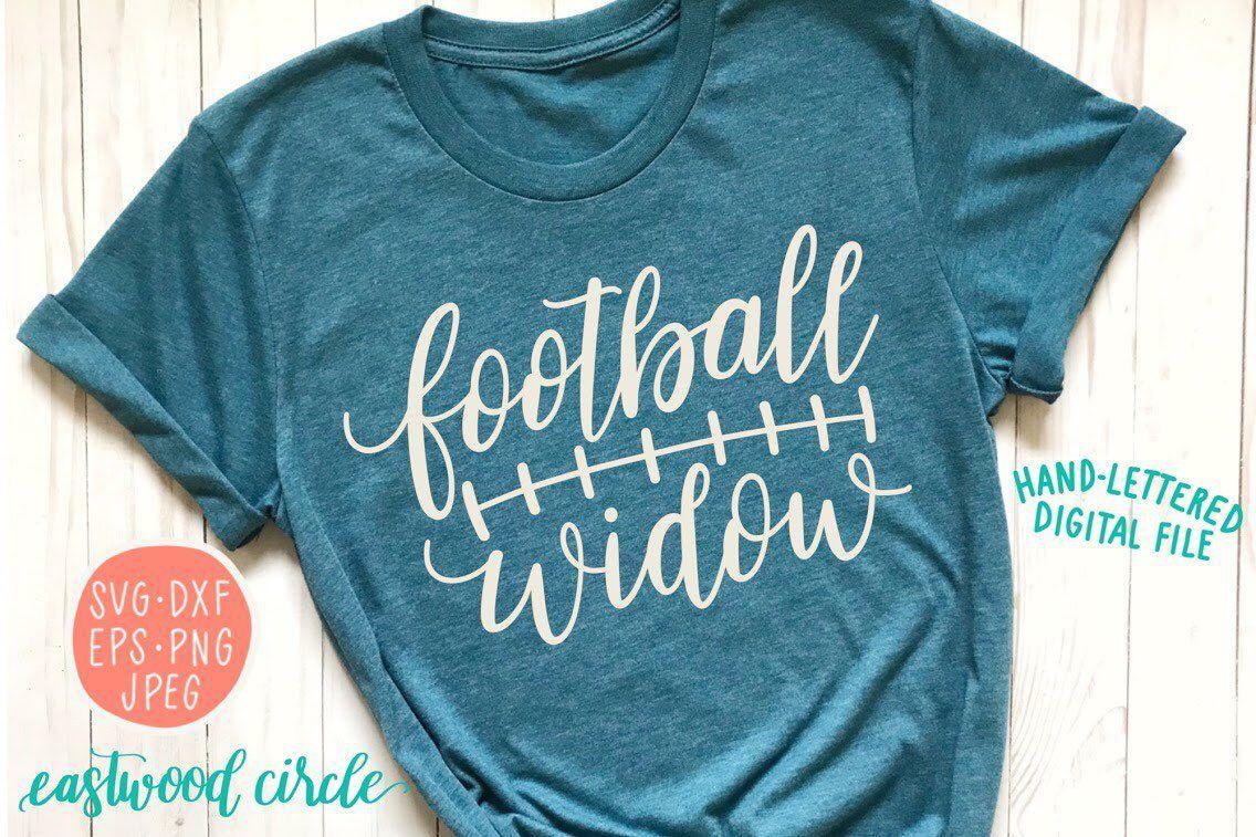 Football Widow Svg Football Wife Svg Football Svg Shirt Ideas