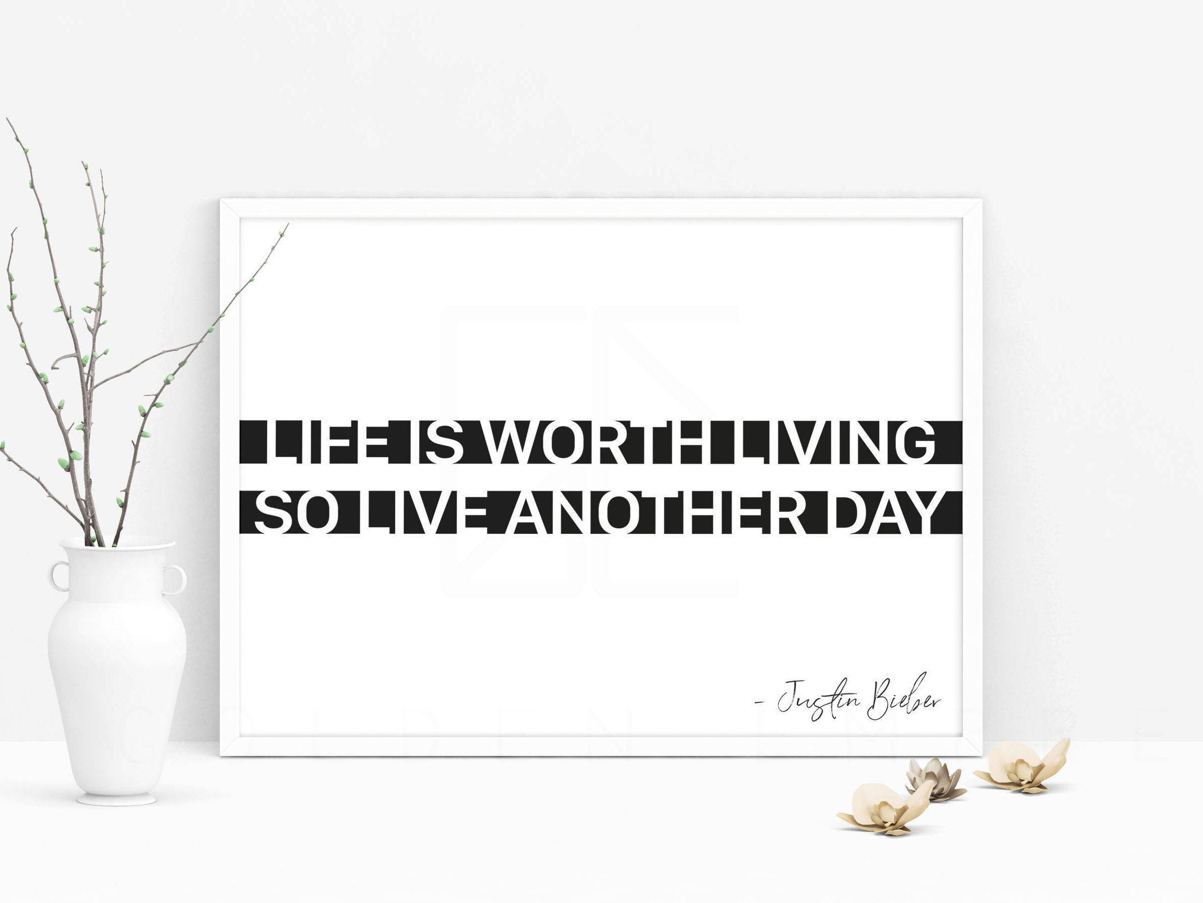 Justin Bieber Quote Life Is Worth Living Justin Bieber Print