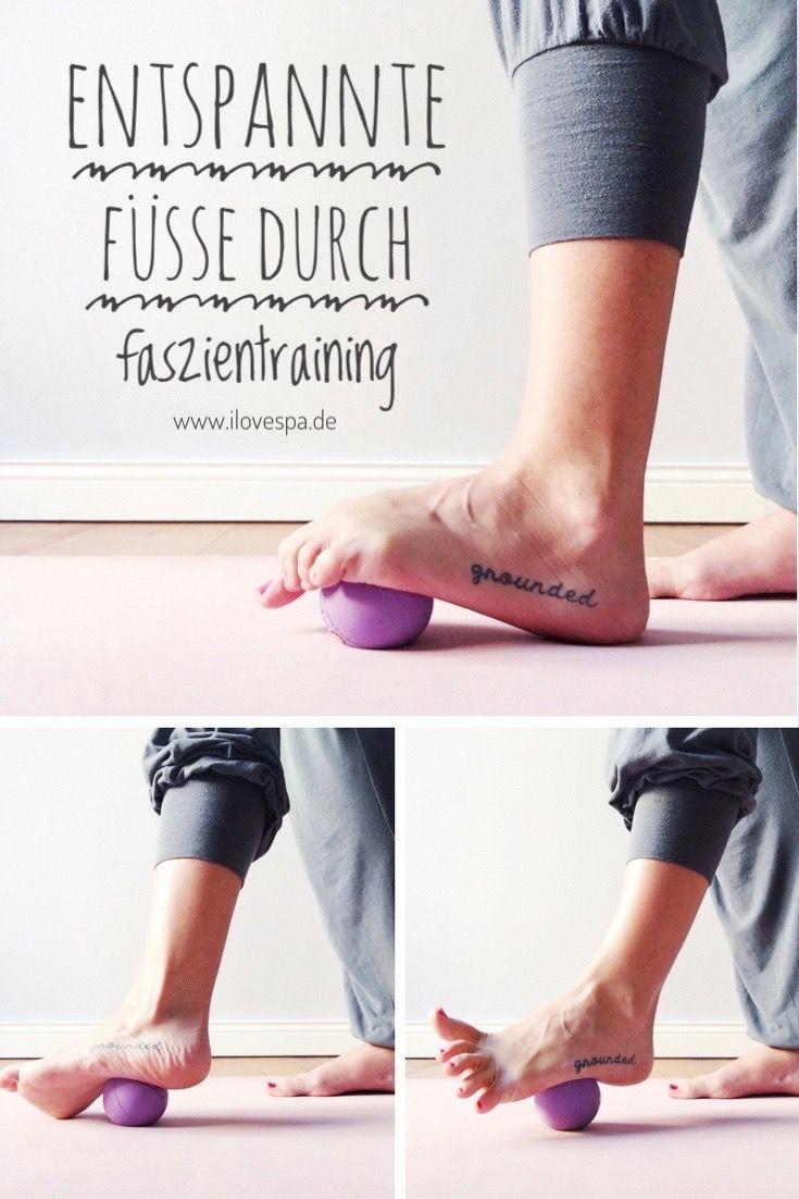 Entspannte Füße durch Faszientraining - 3 einfache DIY Übungen für entspannte Füße mit Tennisball, Blackroll Mini, Blackroll Ball oder Yoga Tune Up Balls!