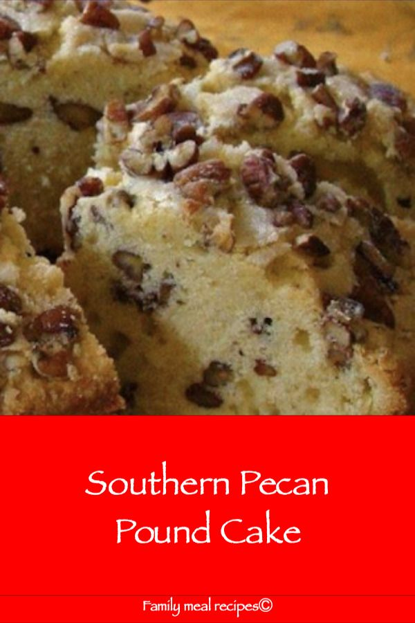 Photo of Southern Pecan Pound Cake – Family meal recipes