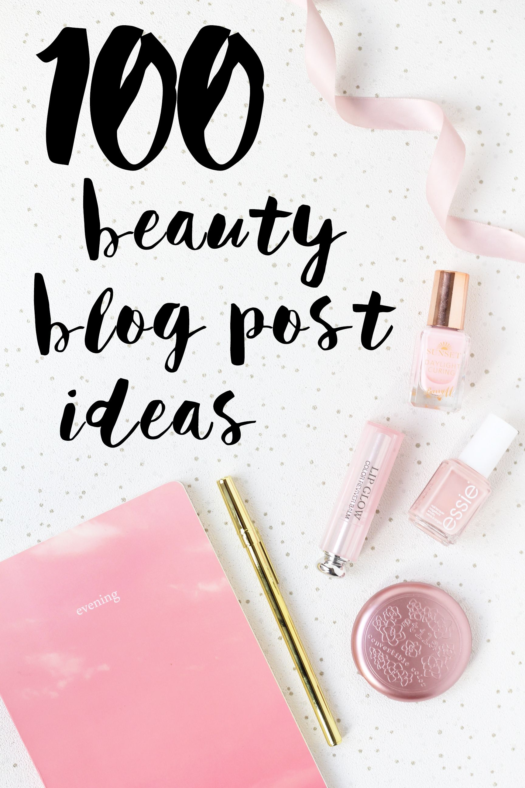 100 beauty blog post ideas for bloggers www