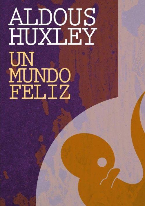 Un Mundo Feliz Aldous Huxley Libros Para Leer Un Mundo Feliz Libros
