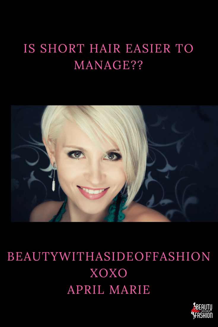 Is short hair easier to manage beautywithasideoffashion