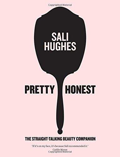 Pretty Honest The Straight Talking Beauty Companion Amazon Co Uk Sali Hughes Books Sali Hughes Beauty Book Beauty Industry
