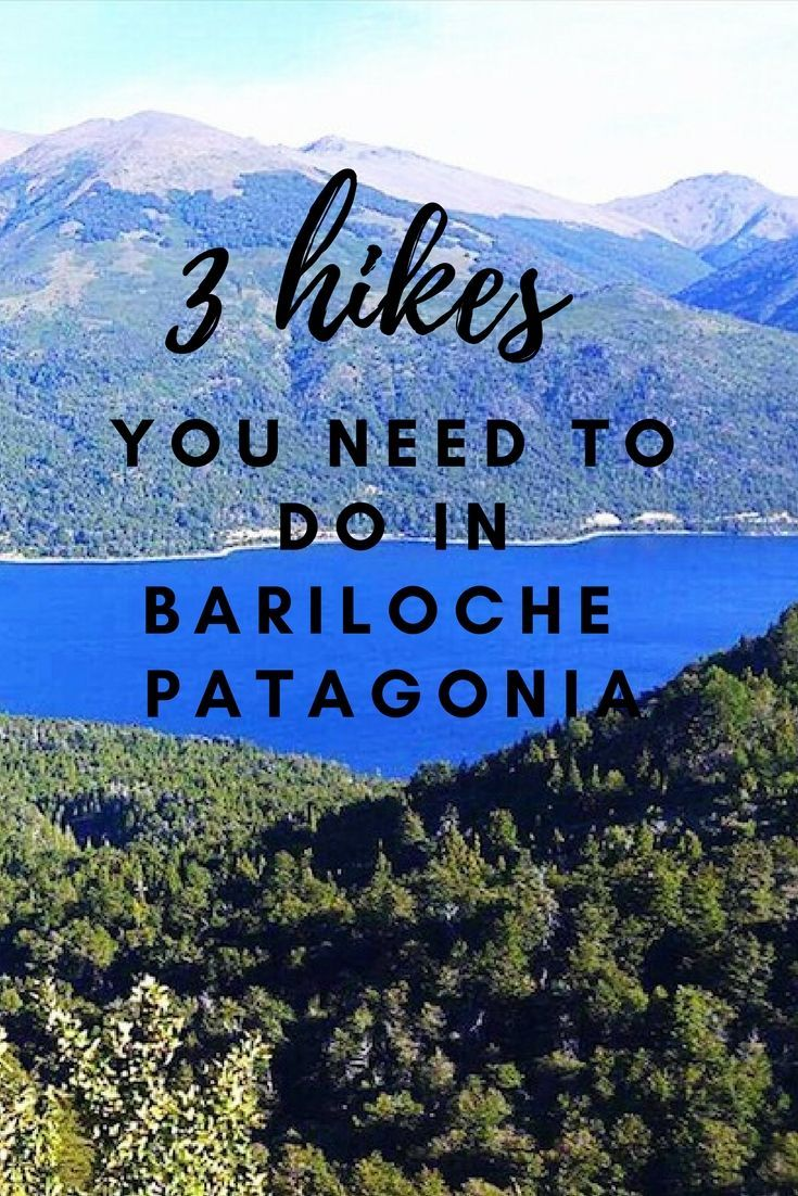 3 Insanely Good Hikes To Do In Bariloche With Images South