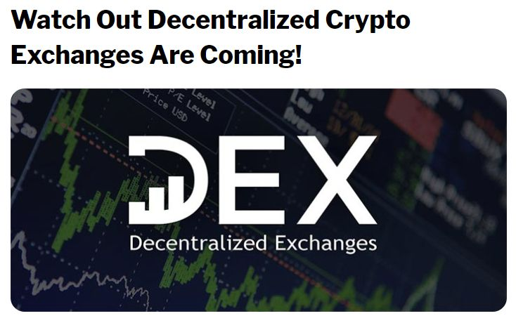 Watch Out Decentralized Crypto Exchanges Are Coming