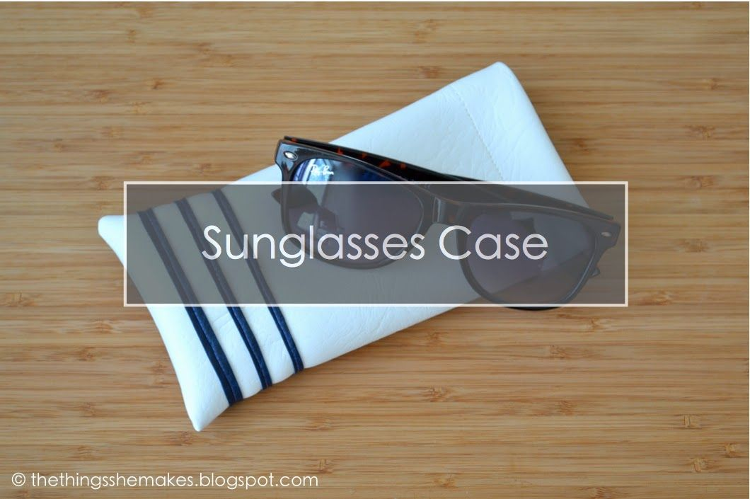 The Things She Makes: Sun/glasses Case