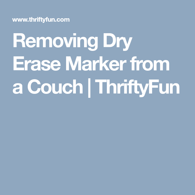 Removing Dry Erase Marker From A Couch Dry Erase Markers Dry Erase Cleaning Recipes