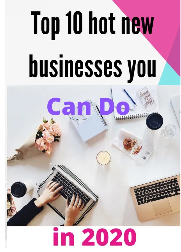 Top 10 Hot New Business Ideas In 2020
