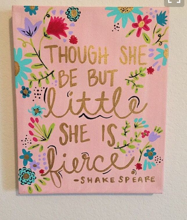 Though She Be But Little She Is Fierce Diy Canvas Painting