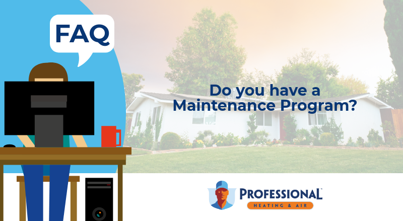 Customerfaq Homeownerfaq At Professional Heating Air We Ve Spent Years Perfecting Our Maintenance Club For Ho With Images Air Heating Heating Maintenance Maintenance