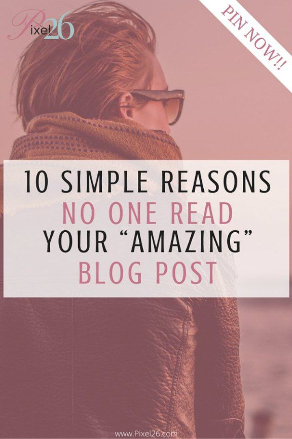 Pixel26 10 reasons your blog post did not get read - check out Pixel26.com for tons of tools tips tricks for blogging #blogtips #socialmediamarketing @pixel26dotcom