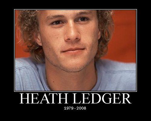 Heath Ledger - May he rest in Peace - Fab Australian :)