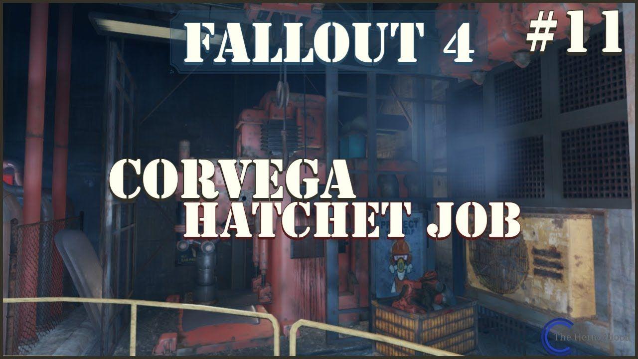Corvega Hatchet Job EP11 Fallout 4 Youtube, Save the