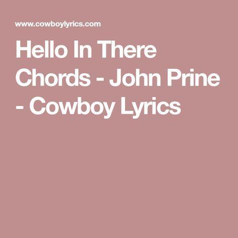 Hello In There Chords John Prine Cowboy Lyrics Music