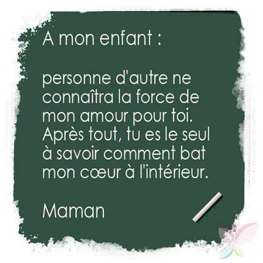 Citation A Mon Enfant Personne Dautre Ne Connaitra La Force De Mon Amour Pour Toi Apr Words Quotes French Quotes Words