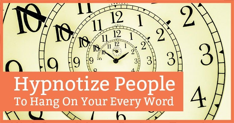 Hypnotize People to Hang on Your Every Word Words