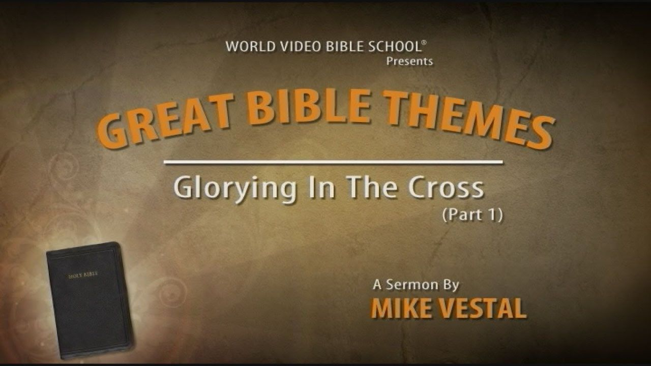 https://video.wvbs.org/video/1-glorifying-in-the-cross-1/ Great Bible Themes: Glorying in the Cross