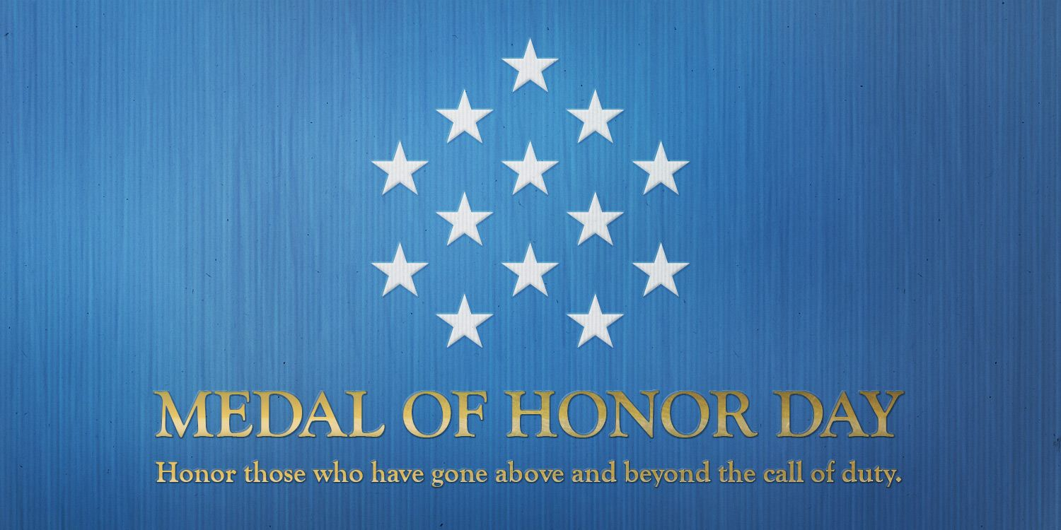 Mar 25 = Today is Medal of Honor Day. The Medal of Honor