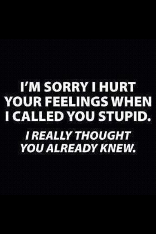 I Really Thought You Already Knew Life Quotes Funny Quotes