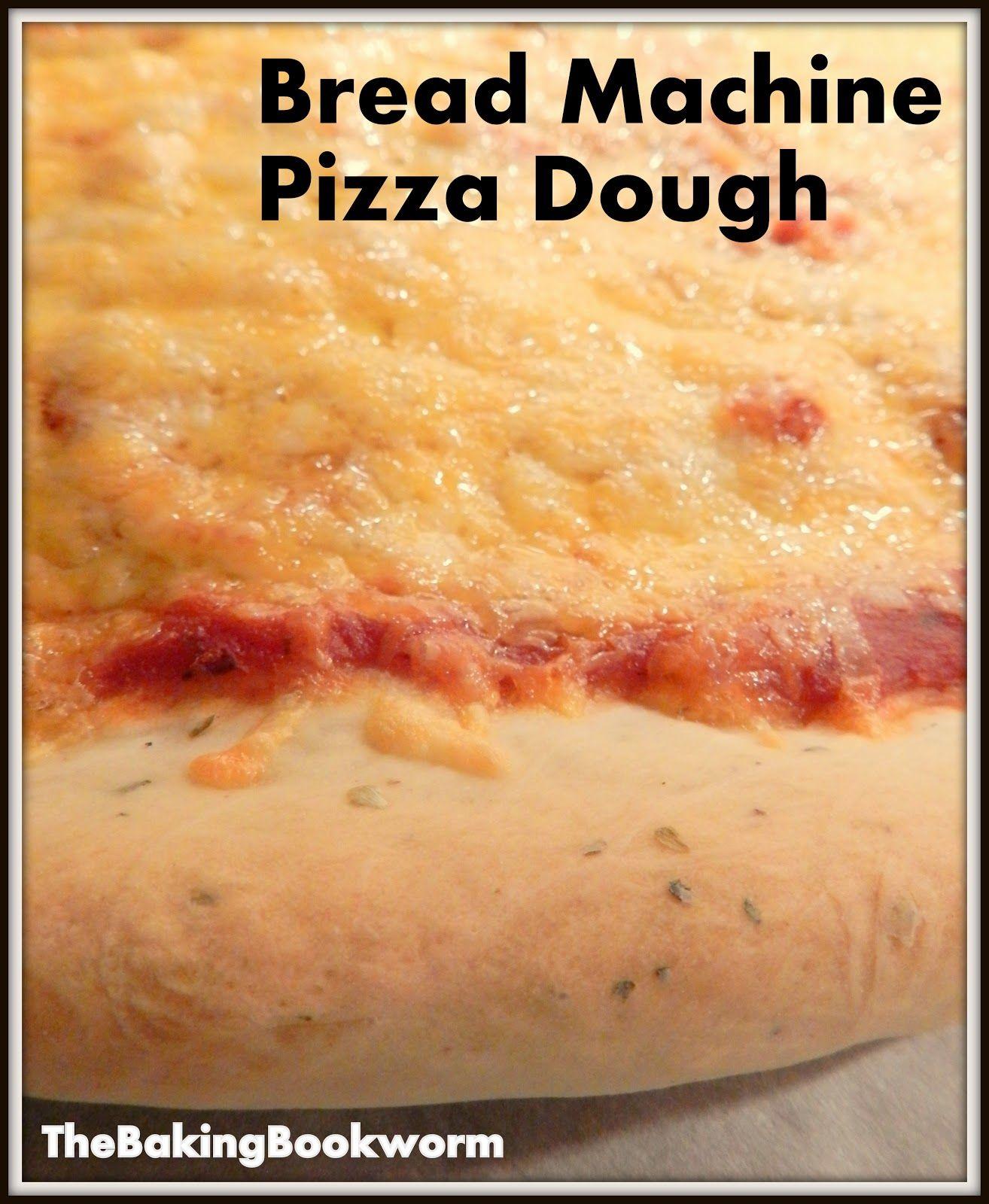 Bread Machine Pizza Dough {The Baking Bookworm} I've been ...