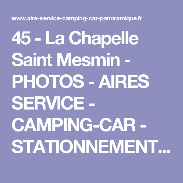 45 La Chapelle Saint Mesmin Photos Aires Service Camping Car Stationnement Pour Camping Car Visites Panoramiques 360 En France
