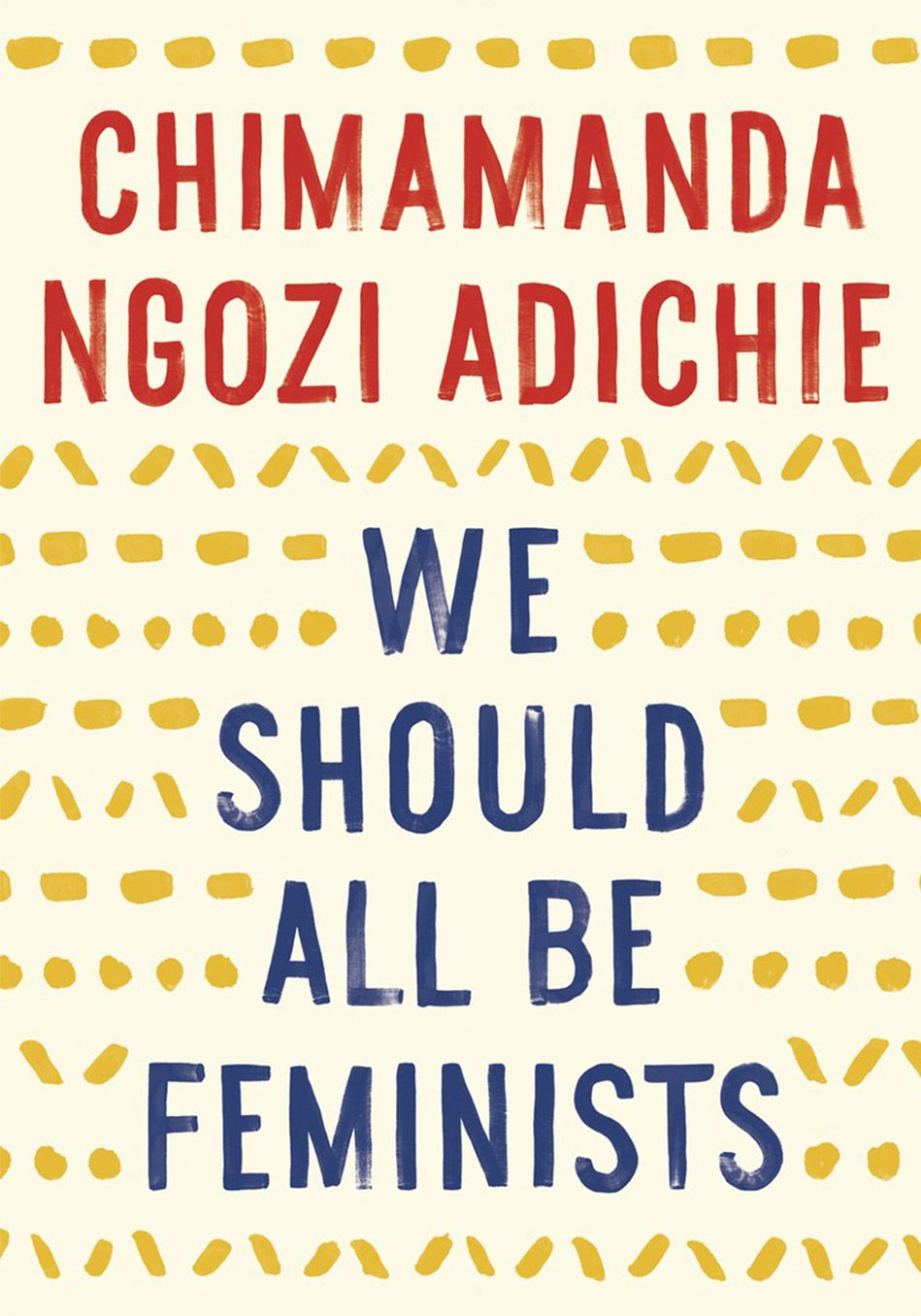 We should all be feminists by chimamanda ngozi adichie short girlboss reads we should all be feminists by chimamanda ngozi adichie short single essay about the value of feminism and her experiences with people fandeluxe Image collections