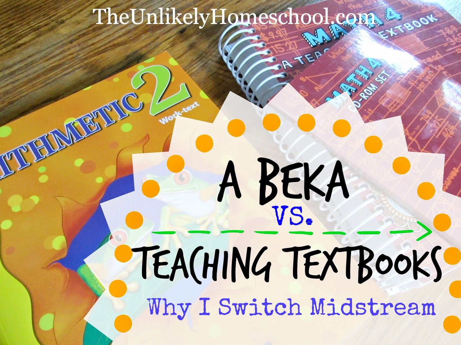 A Beka Arithmetic Vs Teaching Textbooks Math Why I Switch Midstream The Unlikely Homeschool