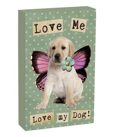 Look what I found on #zulily! 'Love My Dog' Box Sign #zulilyfinds