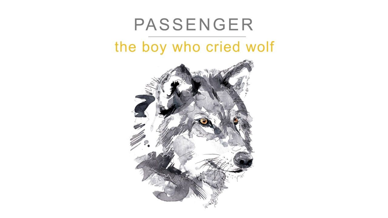 Passenger   The Boy Who Cried Wolf (Official Audio)
