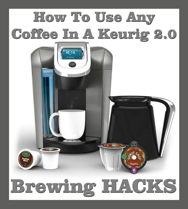 How To Use Any Coffee In A Keurig 2 0 Brewing Hack Keurig K Cup Coffee Maker Keurig Coffee Makers