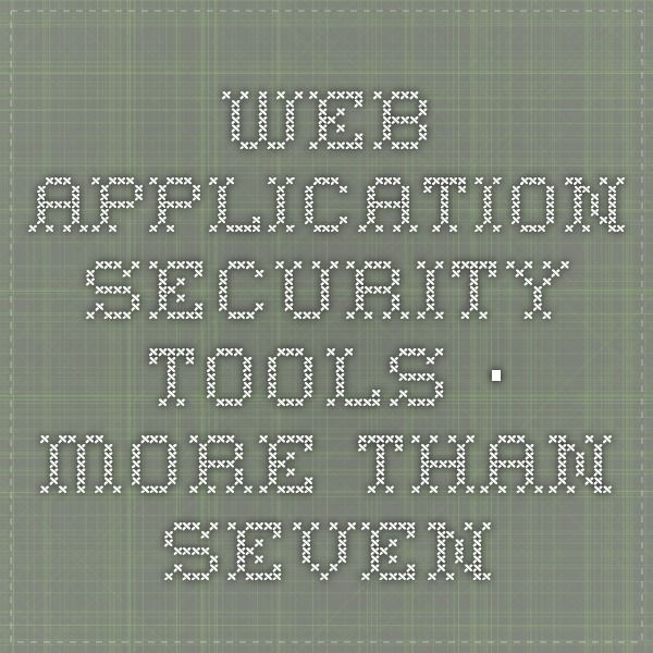 Web application security tools · More than seven