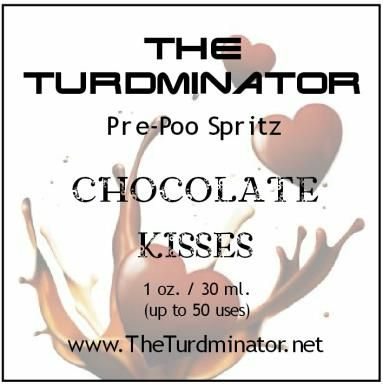 The Turdminator Pre-Poo Spritz - CHOCOLATE KISSES:creamy peppermint and vanilla with bitter sweet chocolate. Pre-poo spritz/poo spray/poop spray/odor eliminator.  Now you can poo, without the pee-u!