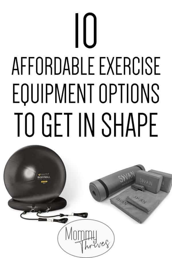 10 Affordable At Home Exercise Equipment Options - Mommy Thrives #exerciseequipment