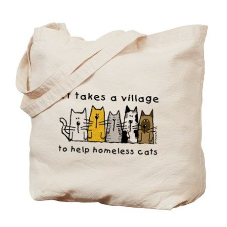 #TakesaVillage, #FeralCats #Tote Bag on CafePress.com by S. Fernleaf Designs for #blessingart.