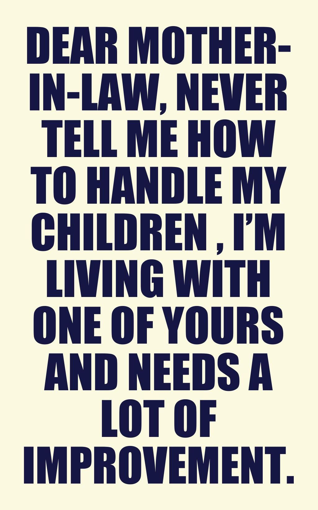 Dear Mother-in-Law...   LOL   Law quotes, Mother in law ...