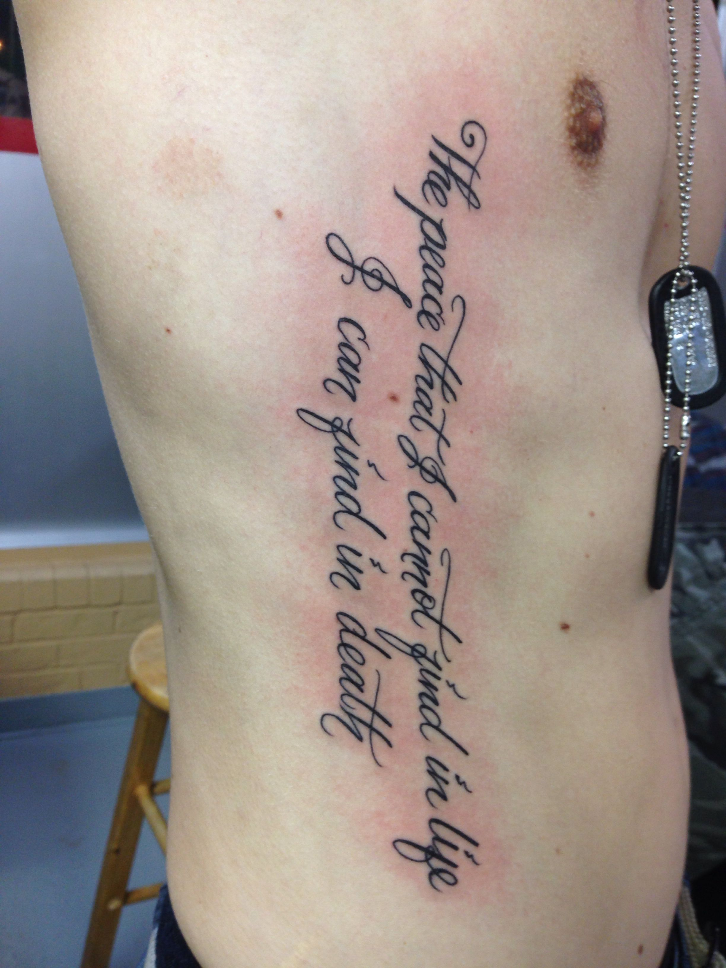 """My first tattoo """"the peace that I cannot find in life I can find in death"""" military tattoo army"""