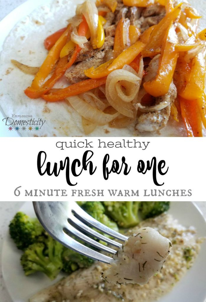 Quick Healthy Lunch for One: Six minute warm lunches