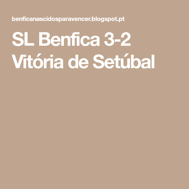 SL Benfica 3-2 Vitória de Setúbal