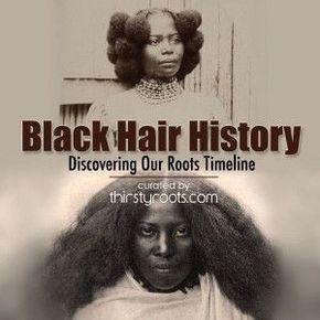 African American Hair History Timeline #africanamericanhair