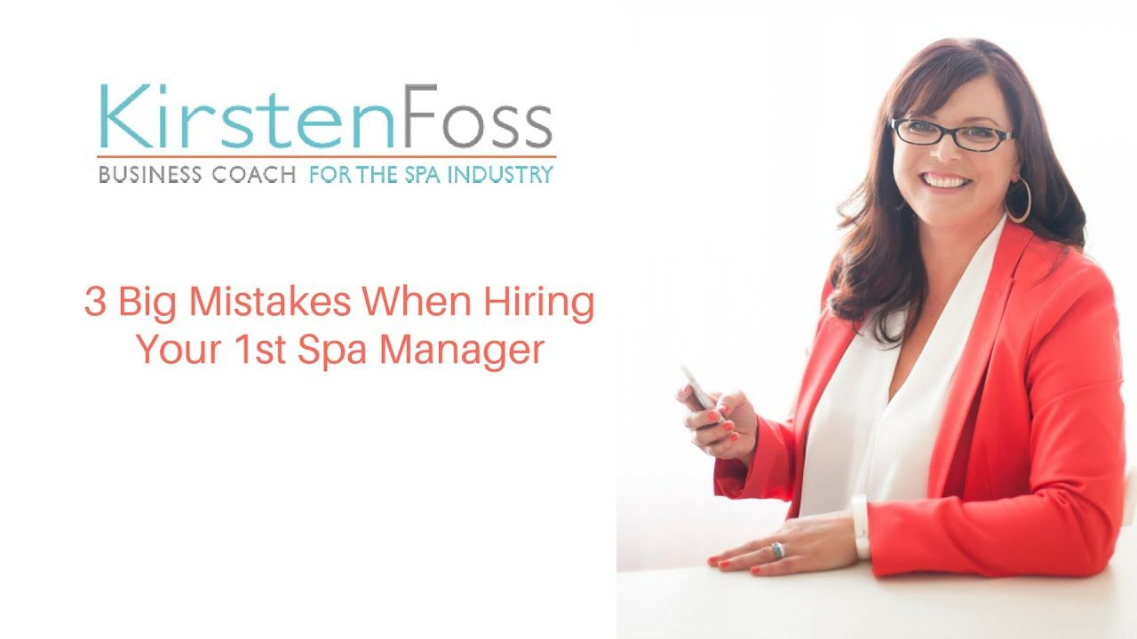 3 Mistakes When Hiring Your 1st Spa Manager Spa